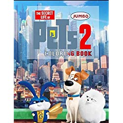 Secret Life Of Pets 2 Coloring Book: Secret Life Of Pets 2 Jumbo Coloring Book With Premium Images For All Ages