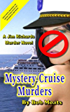Mystery Cruise Murders (Jim Richards Murder Novels Book 9)
