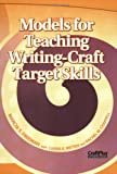 Models for Teaching Writing-Craft Target Skills, Marcia S. Freeman, 0929895800