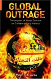 Global Outrage: The Origins and Impact of World Opinion from the 1780s to the 21st Century