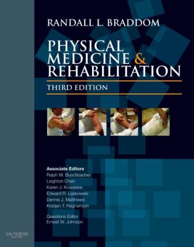 Physical Medicine and Rehabilitation, 3e (Braddom, Physical Medicine & Rehabilitation)