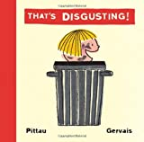 That's Disgusting!, Francesco Pittau and Bernadette Gervais, 1579123511