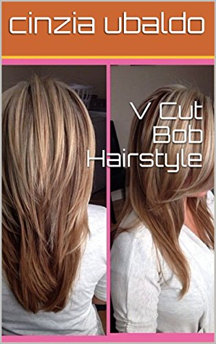 V Cut Bob Hairstyle Kindle Edition By Cinzia Ubaldo Health