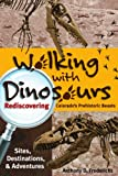 Walking with Dinosaurs, Anthony D. Fredericks, 1555664202