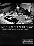 img - for Industrial Strength Design: How Brooks Stevens Shaped Your World (The MIT Press) book / textbook / text book