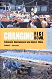 Changing Rice Bowl : Economic Development and Diet in China, Leppman, Elizabeth J., 9622097235
