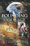 Founding Courage, Kirk Ward Robinson, 1419683365
