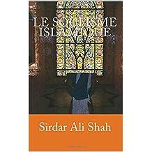 Le Soufisme Islamique (French Edition)