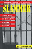 img - for The Slammer: The Crisis in Canada's Prison System book / textbook / text book