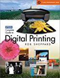Epson Complete Guide to Digital Printing, Rob Sheppard, 1579904270