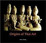 Origins of Thai Art, Betty Gosling, 0834805413