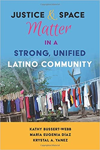 Justice and Space Matter in a Strong, Unified Latino Community (Critical Studies of Latinos/as in the Americas)