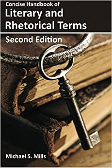 Concise Handbook of Literary And Rhetorical Terms by Michael S. Mills (2013-03-09)
