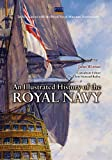 An Illustrated History of the Royal Navy, John Winton, 1844860078