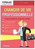 Changer de vie professionnelle: C'est possible en milieu de carrière.