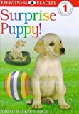 img - for E/W READERS: SURPRISE PUPPY - LEVEL 1 1st Edition - Paper (Eyewitness Readers) book / textbook / text book
