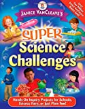 Super Science Challenges, Janice VanCleave, 0471471836