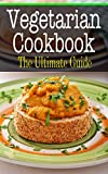 Vegetarian Cookbook: The Ultimate Guide