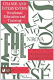 Change and Intervention : Vocational Education and Training, Unwin, Lorna, 1850006954