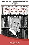 img - for Una vida santa dedicada a la libertad: Ensayos en Honor de Joe Keckeissen (Biblioteca Instituto Acton) (Volume 8) (Spanish Edition) book / textbook / text book