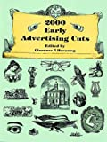 2000 Early Advertising Cuts (Pictorial Archives)