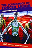 The Economics of Forced Labor: The Soviet Gulag (Hoover Institution Press Publication)