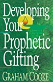 img - for Developing Your Prophetic Gifting book / textbook / text book