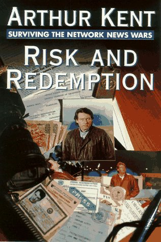 Risk and Redemption: Surviving the Network News Wars