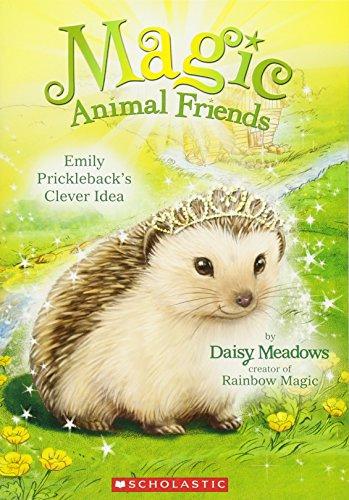 Emily Prickleback's Clever Idea (Magic Animal Friends #6) - Animal Magic
