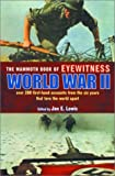 The Mammoth Book of Eyewitness World War II, , 0786710713