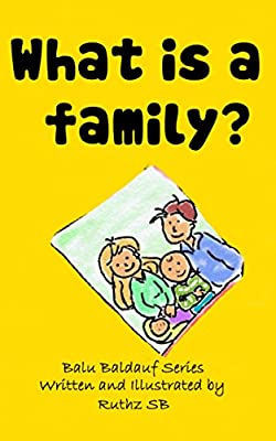 Children Books: What is a family?: (Preschool Values book) - Picture Book for Early & Beginner Readers fiction (Balu Baldauf series 9)