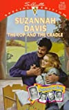 The Cop and the Cradle, Suzannah Davis, 0373241437