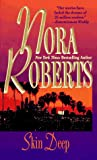 Skin Deep, Nora Roberts, 1551660504