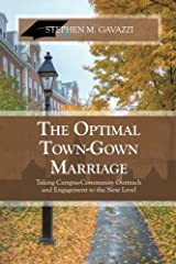 The Optimal Town-Gown Marriage: Taking Campus-Community Outreach and Engagement  to the Next Level Paperback