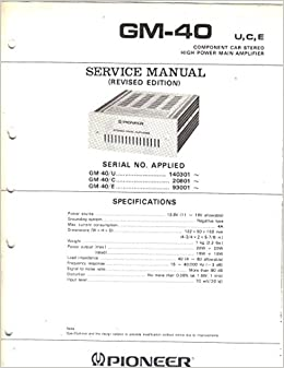 pioneer gm-40 high power main amplifier, component car stereo, service  manual, parts list, schematic wiring diagram: pioneer electronic corp,