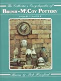The Collector's Encyclopedia of Brush-McCoy Pottery: Updated Values