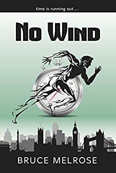 No Wind (John Kelly Book 1) by [Melrose, Bruce]