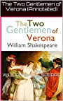 The Two Gentlemen of Verona (Annotated)