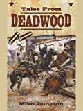 Tales from Deadwood by Mike Jameson front cover