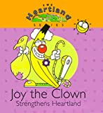 Joy the Clown Strengthens Heartland, Holdsworth Daniel, 0570054974