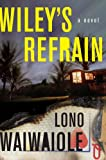 Wiley's Refrain by Lono Waiwaiole front cover