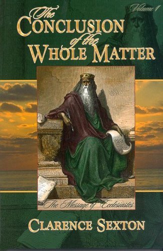 Read Online The Conclusion of the Whole Matter: The Message of Ecclesiastes pdf epub