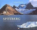 Spitzberg. Visions d'un baladin des glaces