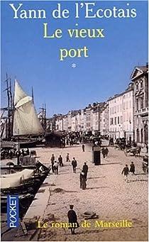 Le Vieux Port, tome 1 par L'Écotais