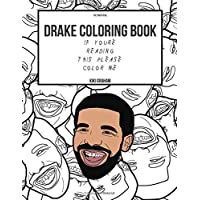 Drake Coloring Book: If You're Reading This Please Color Me (Drake Gifts)