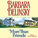 More than Friends Audiobook by Barbara Delinsky Narrated by Barbara Rosenblat