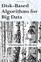 Disk-Based Algorithms for Big Data Front Cover