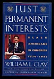 Just Permanent Interest, William L. Clay, 1567430007