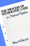 The Process of Neurologic Care in Medical Practice, Thomas H. Glick, 0674710800