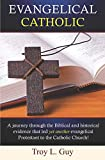Evangelical Catholic: A journey through the